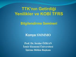 TTK'nın Getirdiği Yenilikler ve KOBİ TFRS Bilgilendirme Semineri