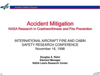 Accident Mitigation NASA Research in Crashworthiness and Fire Prevention