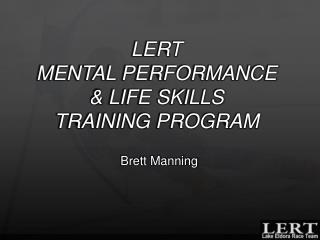 LERT MENTAL PERFORMANCE  & LIFE SKILLS  TRAINING PROGRAM