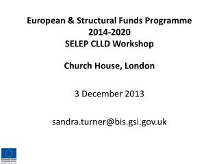 European & Structural Funds Programme 2014-2020 SELEP CLLD Workshop