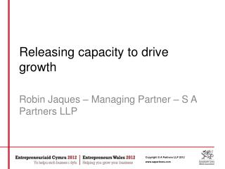 Releasing capacity to drive growth
