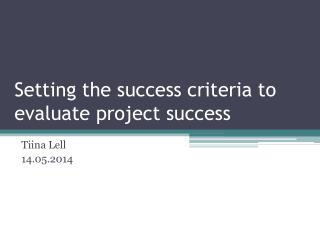 Setting the success criteria to evaluate project success