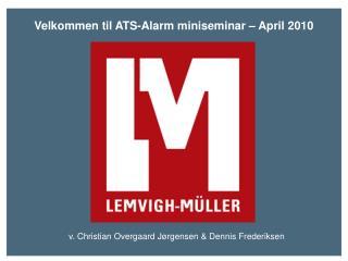 Velkommen til ATS-Alarm miniseminar – April 2010