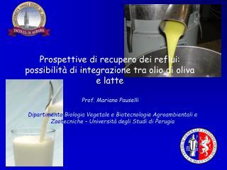 Prospettive di recupero dei reflui: possibilit  di integrazione tra olio di oliva e latte
