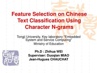 Feature Selection on Chinese Text Classification Using Character N-grams