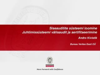 Siseauditite süsteemi loomine  Juhtimissüsteemi välisaudit ja sertifitseerimine