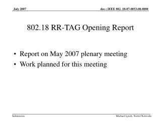 802.18 RR-TAG Opening Report