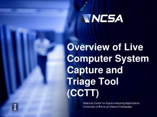 Overview of Live Computer System Capture and Triage Tool (CCTT)