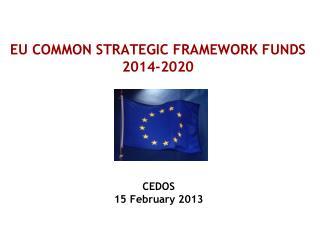 EU COMMON STRATEGIC FRAMEWORK FUNDS  2014-2020