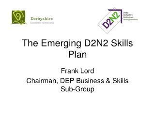 The Emerging D2N2 Skills Plan