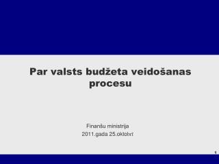 Par valsts budžeta veidošanas  procesu