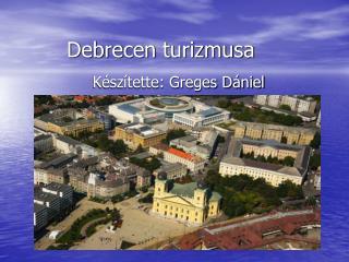 Debrecen turizmusa