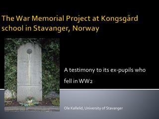 The  War  Memorial Project at Kongsgård  school  in Stavanger, Norway