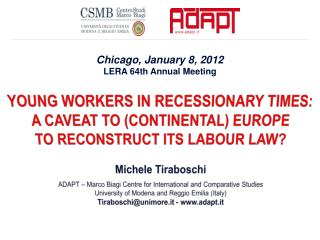 YOUNG WORKERS IN RECESSIONARY TIMES: A CAVEAT TO (CONTINENTAL) EUROPE