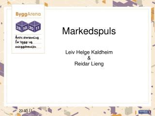 Markedspuls Leiv Helge Kaldheim & Reidar Lieng