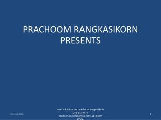 PRACHOOM RANGKASIKORN PRESENTS
