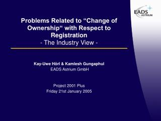 "Problems Related to ""Change of Ownership"" with Respect to Registration - The Industry View -"