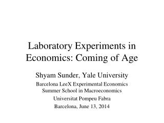 Laboratory Experiments in Economics: Coming of Age