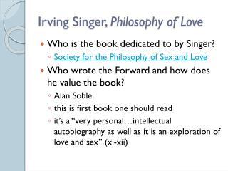 Irving Singer,  Philosophy of Love