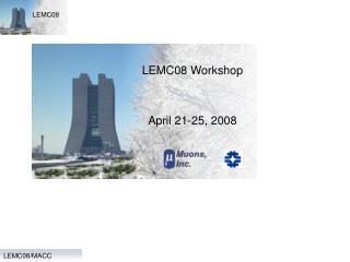 LEMC08 Workshop  April 21-25, 2008