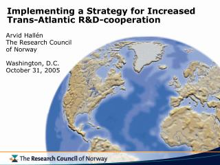 Implementing a Strategy for Increased Trans-Atlantic R&D-cooperation
