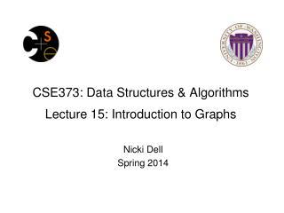 CSE373:  Data Structures & Algorithms Lecture 15: Introduction to Graphs
