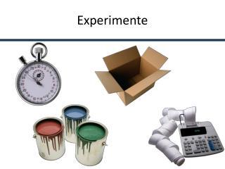 Experimente
