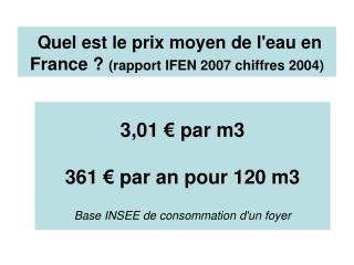 Quel est le prix moyen de leau en France  rapport IFEN 2007 chiffres 2004