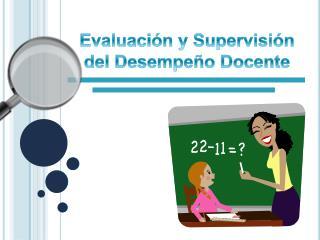 Evaluación y  Supervisión del Desempeño Docente