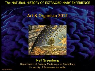 The NATURAL HISTORY OF EXTRAORDINARY EXPERIENCE