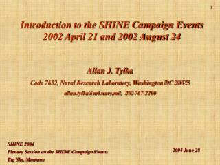 Introduction to the SHINE Campaign Events 2002 April 21 and 2002 August 24