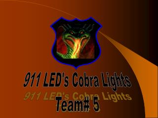 911 LED's Cobra Lights Team# 5