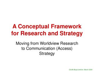 A Conceptual Framework for Research and Strategy