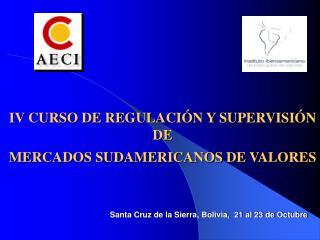 IV CURSO DE REGULACIÓN Y SUPERVISIÓN DE MERCADOS SUDAMERICANOS DE VALORES