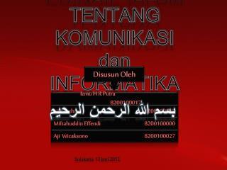 PRINSIP PRINSIP ISLAM TENTANG KOMUNIKASI dan  INFORMATIKA