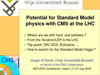 Potential for Standard Model physics with CMS at the LHC