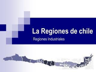 La Regiones de chile