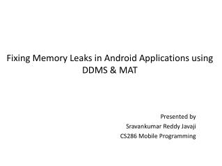 Fixing Memory Leaks in Android Applications using DDMS & MAT