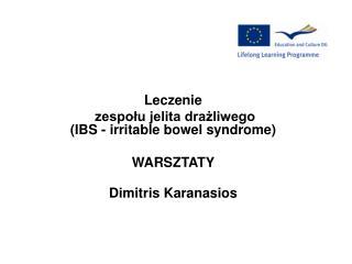 Leczenie zespołu jelita drażliwego  (IBS -  irritable bowel syndrome ) WARSZTATY