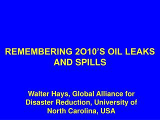 REMEMBERING 2O10'S OIL LEAKS AND SPILLS