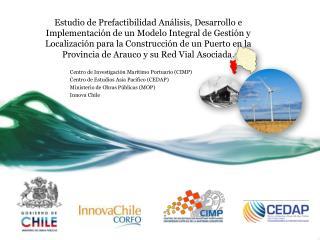 Centro de Investigación Marítimo Portuario (CIMP) Centro de Estudios Asia Pacífico (CEDAP)