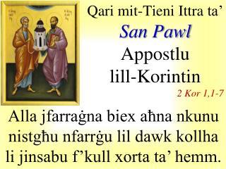 Qari mit-Tieni Ittra  ta'   San Pawl  Appostlu lill-Korintin 2  Kor 1 ,1-7