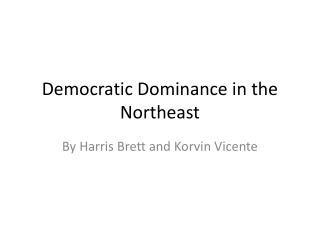 Democratic Dominance in the Northeast