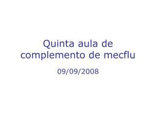 Quinta aula de complemento de mecflu