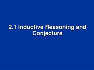 2.1 Inductive Reasoning and Conjecture