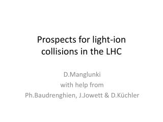 Prospects for light-ion  collisions in the LHC