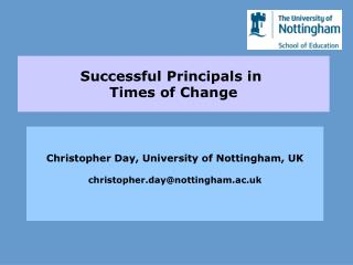 Christopher Day, University of Nottingham, UK christopher.day@nottingham.ac.uk