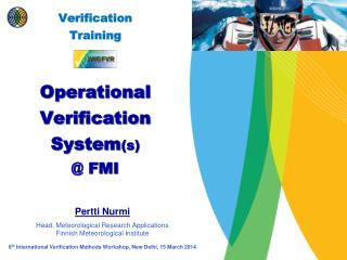 Verification Training Operational Verification System (s) @ FMI