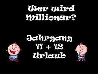 Wer wird  Million är ?