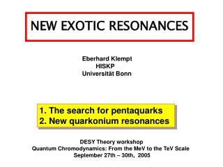 NEW EXOTIC RESONANCES